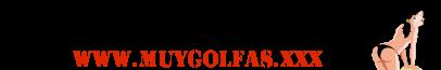Muy Golfas XXX